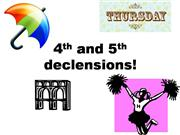 4th and 5th declensions!