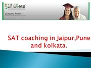 SAT coaching in Jaipur,Pune and kolkata.