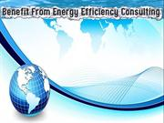 Benefit From Energy Efficiency Consulting