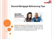 Second Mortgage Refinancing Tips