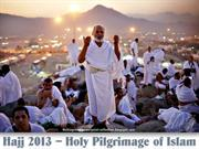 Hajj 2013 -  Holy Pilgrimage of Islam