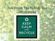 5 Simple Tips To Go Green!