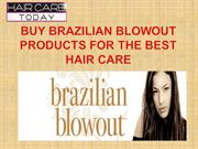 Buy Brazilian Blowout Products for the Best Hair Care