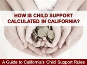 How Is Child Support Calculated in California?