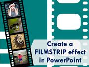 Create a Filmstrip Effect in PowerPoint