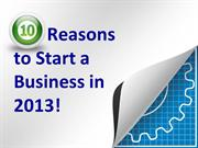Reasons to Start a Business in 2013