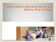 Adult Abuse Standing Up For an Elderly One in Need
