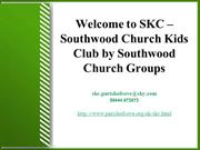 Welcome to SKC – Southwood Church Kids Club by Southwood Church Groups