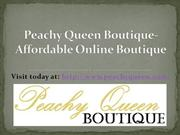 Peachy Queen Boutique-Affordable Online Boutique