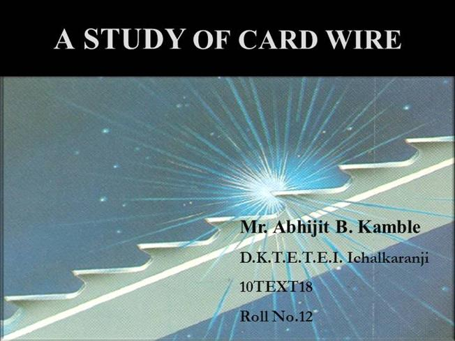THE STUDY of CARD WIRE |authorSTREAM