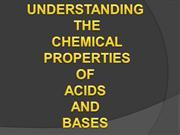 UNDERSTANDING THE CHEMICAL PROPERTIES OF ACID AND BASES