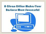 Why A Clean Office Is Important For Your Business?