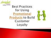 Best Practices for Using Promotional Products to Build