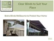 Bistro Blinds Melbourne to Protect Your Home