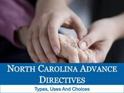 North Carolina Advance Directives: Types, Uses and Choices,