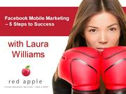 Facebook Mobile Marketing – 5 Steps to Success