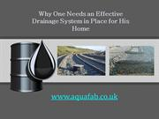 Why One Needs an Effective Drainage System in Place for His Home