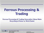 Ferrous Processing & Trading Innovative Ideas make Recycling at Home o