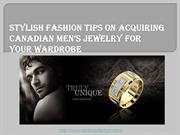 Stylish Fashion Tips on Acquiring Canadian Men's Jewelry for Your Ward