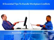 8 Essential Tips To Handle Workplace Conflicts