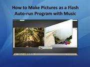 How to Make Pictures as a Flash Auto-run Program with Music