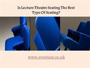 Is Lecture Theatre Seating The Best Type Of Seating