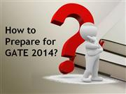 How to Prepare for GATE 2014