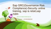 Sap GRC(Governance Risk Compliance) Security online  Training - sap is