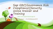 Sap GRC(Governance Risk Compliance) Security online trainner and  Trai