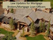 Law Updates for Mortgage Brokers and Mortgage Loan Officers