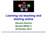 Moodle MOOC 2: Learning via teaching and sharing online