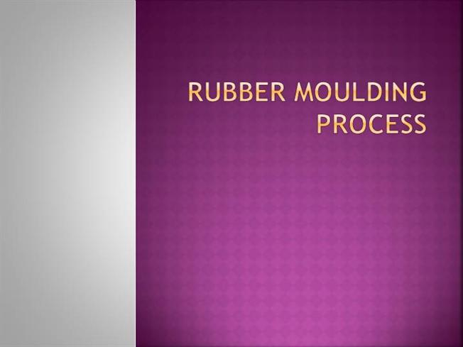 Rubber Moulding Process |authorSTREAM