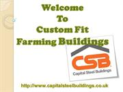 Capital Steel Buildings- High Standard Custom Fit Farming Buildings
