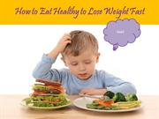 How to eat healthy to lose weight fast