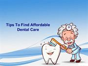 Tips To Find Affordable Dental Care