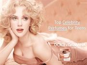 Top Celebrity Perfumes for Teens