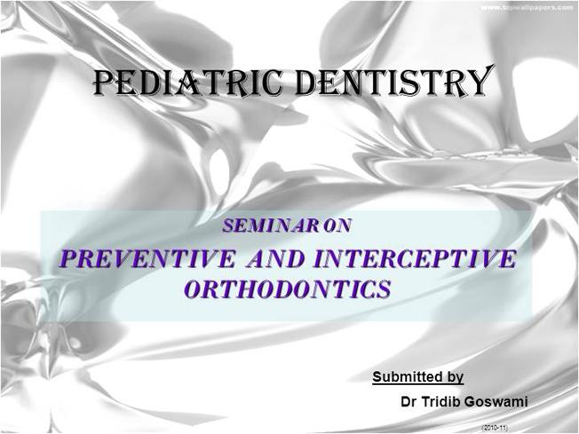 Preventive and interceptive orthodontics in pediactric dentistry preventive and interceptive orthodontics in pediactric dentistry authorstream toneelgroepblik Gallery