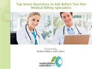Top Seven Questions to Ask Before You Hire Medical Billing Specialists