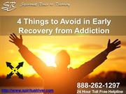 4 Things to Avoid in Early Recovery from Addiction