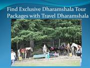 Find Exclusive Dharamshala Tour  Packages with Travel Dharamshala