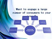 Kantar Media - Want to engage a large number of consumers to brand?