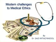 PPT MEDICAL ETHICS by DR QAZI IMTIAZRASOOL