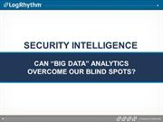 Security Intelligence - Can Big Data Analytics Overcome Blind Spots -