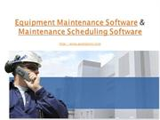Equipment Maintenance Software & Maintenance Scheduling Software