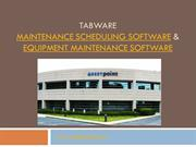 TabWare Maintenance Scheduling Software & Equipment Maintenance Softwa
