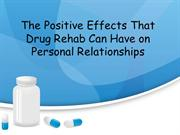 The Positive Effects That Drug Rehab Can Have on Personal Relationship