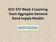 ECO 372 Week 3 Learning Team Aggregate Demand Band Supply Models