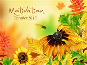 Motivation -  october 2013