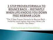 3 STEP PROVEN FORMULA TO BOUNCE BACK – INSTANTLY WHEN LIFE KNOCKS YOU