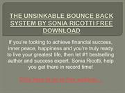 THE UNSINKABLE BOUNCE BACK SYSTEM BY SONIA RICOTTI FREE DOWNLOAD